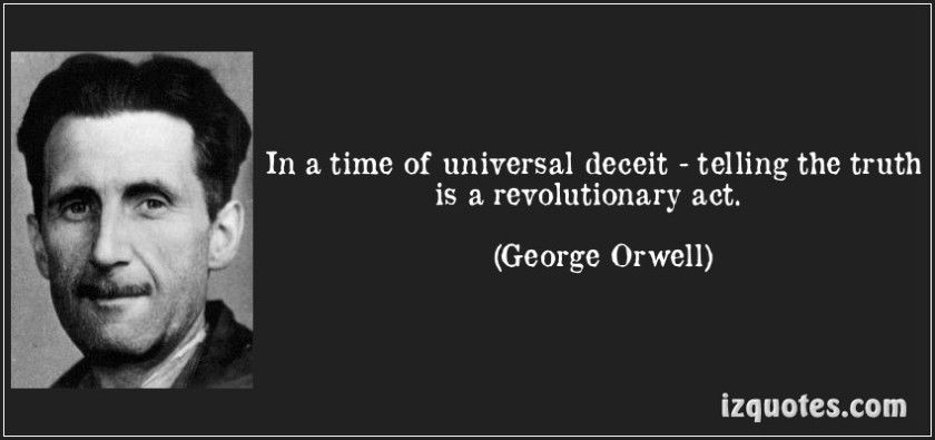 quote-in-a-time-of-universal-deceit-telling-the-truth-is-a-revolutionary-act-george-orwell-139716