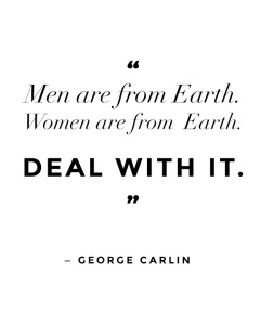 Men-are-from-Earth.-Women-are-from-Earth.-Deal-with-it